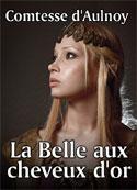 Comtesse d'Aulnoy: La Belle aux cheveux d'or