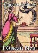 Comtesse d'Aulnoy: L'Oiseau bleu