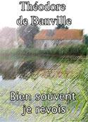 Théodore de Banville: Bien souvent je revois