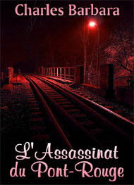 L Assassinat Du Pont Rouge Charles Barbara Livre Audio