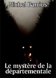 michel barrios - Le mystère de la départementale