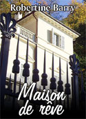 Robertine Barry: Maison de r�ve