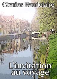 charles baudelaire - L'invitation au voyage