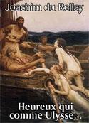 joachim du bellay: Heureux qui comme Ulysse-version2