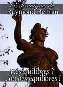 Raymond Beltran: Déséquilibres? ou des équilibres!