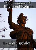 Raymond Beltran: Pressions sociales