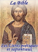 la bible: Les Livres poétiques et sapientiaux