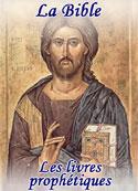 la bible: Les livres prophétiques