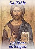 la bible: Les livres historiques