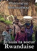 philomène bohoussou: Je suis ta soeur rwandaise