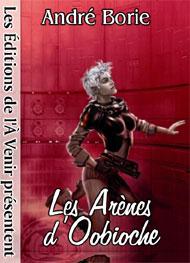 André Borie - Les Arenes d'Oobioche