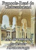 François-René de Chateaubriand: Le Dernier Abencerage