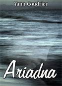 Yann Coudrier: Ariadna