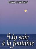 Yann Coudrier: Un soir à la fontaine