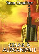 Yann Coudrier: Cesar à Alexandrie