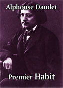 Alphonse Daudet: Premier Habit