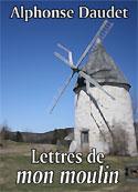 Alphonse Daudet: Lettres de mon moulin