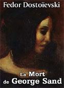 Fedor Dostoïevski: La Mort de George Sand
