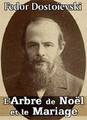 Fedor Dostoïevski: L'Arbre de Noël et le Mariage