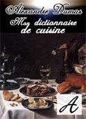 Alexandre Dumas: Mon dictionnaire de cuisine-A