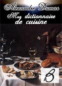 Alexandre Dumas: Mon dictionnaire de cuisine-B