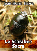 Jean-Henri Fabre: Le scarabée sacré