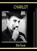 élie Faure: Charlot
