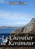 Paul Féval: Le Chevalier de Keramour