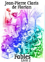 Jean pierre claris de Florian - Fables-livre2