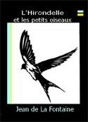 jean de la fontaine: L'Hirondelle et les petits Oiseaux
