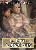 Anatole France: Le Livre de mon ami