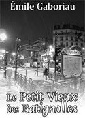 émile Gaboriau: Le Petit Vieux des Batignolles