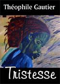 théophile gautier: Tristesse
