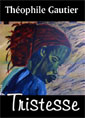 th�ophile gautier: Tristesse