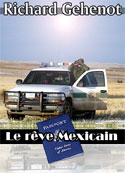 richard gehenot: Le rêve Mexicain