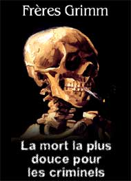 Illustration: La mort la plus douce pour les criminels - fr�res Grimm