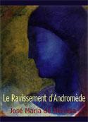 José Maria de Heredia: Le ravissement d'Andromède