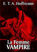 Ernst Theodor Amadeus Hoffmann: La Femme vampire