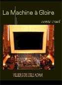 Auguste de Villiers de L'Isle-Adam: La Machine à gloire