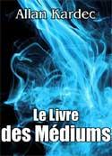 Allan Kardec: Le Livre des médiums
