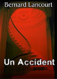 bernard lancourt - Un Accident