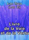 lao tseu: Livre de la Voie et de la Vertu