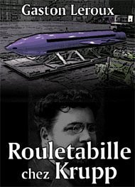 Illustration: Rouletabille chez Krupp - Gaston Leroux