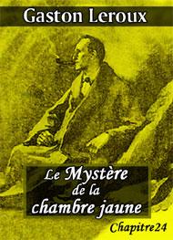 Le myst re de la chambre jaune chap24 gaston leroux - Le mystere de la chambre jaune personnages ...