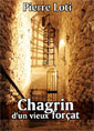 Pierre Loti: Chagrin d'un vieux for�at