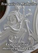 François de Malherbe: Consolation à monsieur du Perier