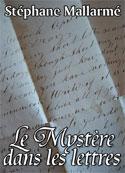 Stéphane Mallarmé: Le Mystère, dans les Lettres