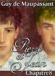 guy de maupassant - Pierre et Jean-Chapitre8