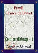 Contes médiévaux: Pwyll prince de Dyvet