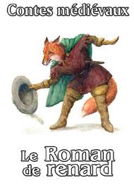 Contes médiévaux - Le Roman de renard